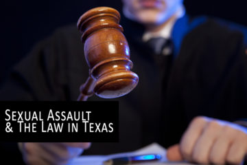 Sexual Assault & Texas Law